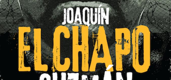 """Andrés López López lanza su nuevo libro """"Joaquín El Chapo Guzmán: El varón de la droga"""