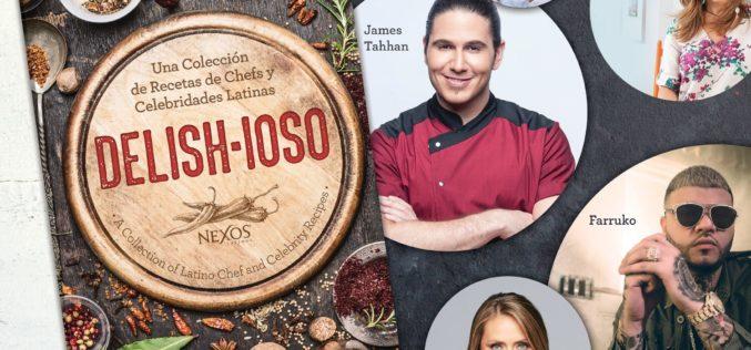 Delish-ioso, el libro que reúne recetas de celebridades y chefs latinos