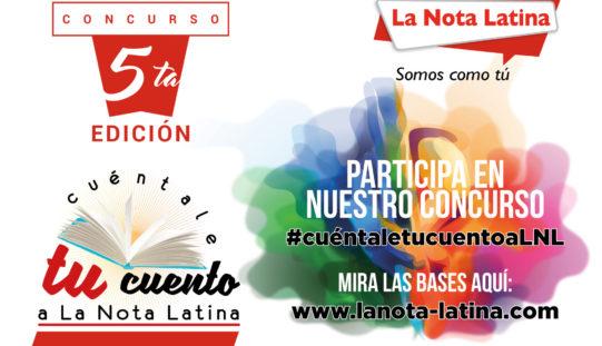 """Concurso """"Cuéntale tu Cuento a La Nota Latina"""" 2018 anuncia convocatoria"""