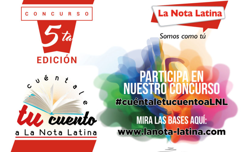 """Bases del V concurso """"Cuéntale tu cuento a La Nota Latina"""" 2018"""